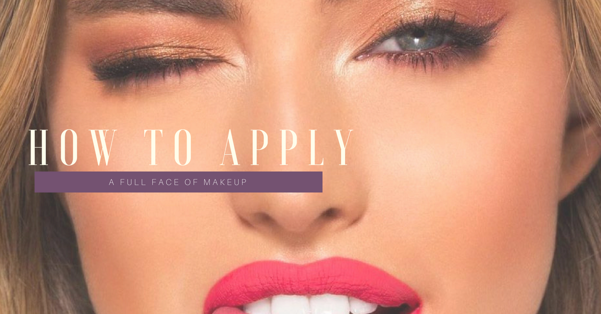 How To Apply Full Face Of Makeup